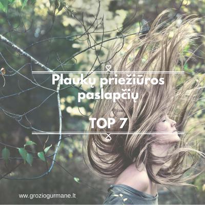 TOP 7 Mano plaukų priežiūros paslaptys