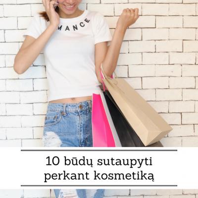 10 būdų sutaupyti perkant kosmetiką