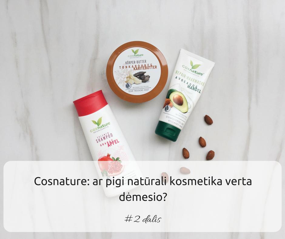 Cosnature: ar pigi natūrali kosmetika verta dėmesio? #2 dalis