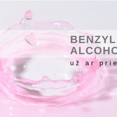 Benzyl alcohol kosmetikoje: už ar prieš?